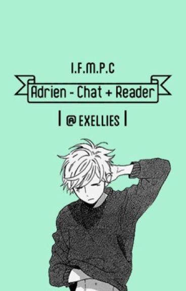 I Found My Prince Charming (Adrien Agreste/Chat Noir x reader)