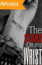 The Scars on My Wrist by AnnasophiaMcQueen