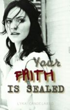 Your Faith Is Sealed by LykaCandelario