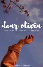 dear olivia by rosemariebetzler