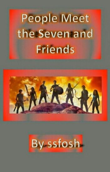 People Meet The 7 And Friends