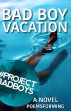 Bad Boy Vacation | on hold by poemsforming