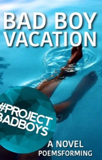 Bad Boy Vacation | on hold