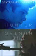 Hunter Or The Hunted (A Teen Wolf Sterek Fanfic) by Controlled_Madness