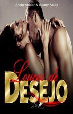 Loucos de Desejo - DEGUSTAÇÃO by AriciaSuany