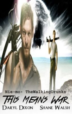 This Means War- The walking dead [Daryl Dixon-Shane Walsh] Not a slash ON HOLD by TheWalkingDrunks