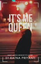 It's Me Queen by Ratnapriyanti98