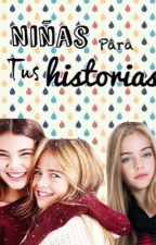 Niñas para tus historias  by WeAreJustWriting