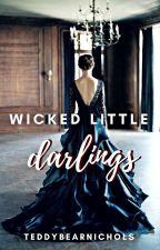 Wicked Little Darlings by TeddybearNichols
