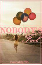 Nobody's Fool by bazookajo94