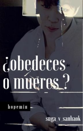 ¿OBEDECES O MUERES? [Hopemin] by suga_v_sanhaok