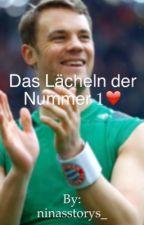 Das Lächeln der Nummer 1 | Manuel Neuer ff by ninasstorys_
