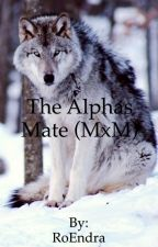 The Alphas Mate (MxM) by RoEndra