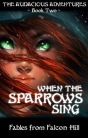 When the Sparrows sing  by Fablesfromfalconhill