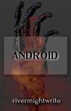 Android by littleninjamari