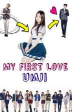 My first love ; Umji by Micaela222