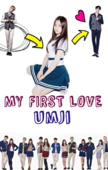My first love ; Umji