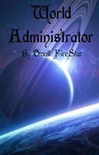 World Administrator by Omall_FireStar