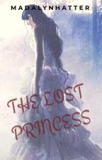 The Lost Princess  by MadalynHatter