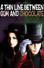 A Thin Line Between Gum and Chocolate by penguin_patronus