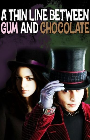 A Thin Line Between Gum and Chocolate