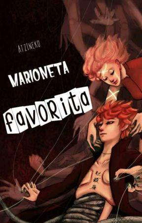 Marioneta Favorita /En Edición/ by atzineko