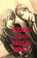 Alone with Mafia Boss' by Reisball666