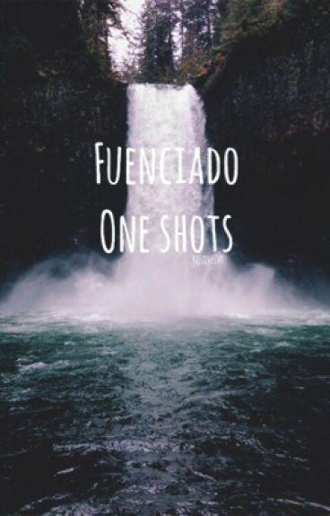 Fuenciado One-Shots