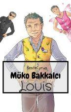 Müko Bakkalcı Louis by daddyluyis