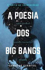 A Poesia dos Big Bangs by SarahLSKarafiol