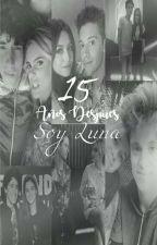 15 Años Después {Soy Luna} by MySmileMichaentina