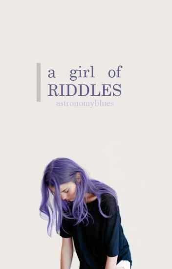 A Girl of Riddles [A Harry Potter Fanfiction]