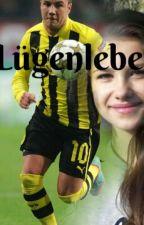 Lügenleben!!||Götze FF by Buecherwurm345