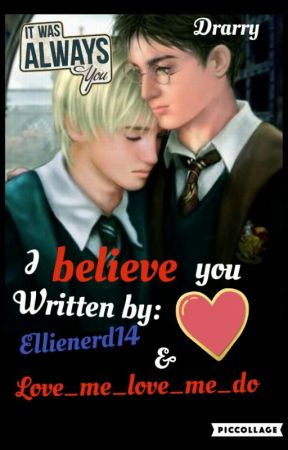 I Believe You (Drarry One Shot)  by love_love_me_do