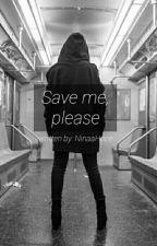 Save me, please by NinaaHope