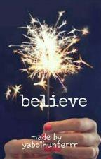 Believe by yaboihunterrr