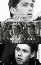 Derrière-moi //Ziall// [Terminée] #wattys 2017 by Haribo-N