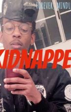 KIDNAPPED  by FOREVER_MINDLESS_NAE