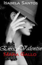 Enrico Valentin - Máfia Gallo. by isabelapsantos