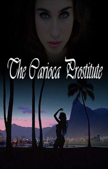The Carioca Prostitute - Camren G!P