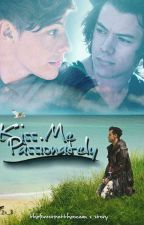 Kiss Me Passionately ( Larry ) Bulgarian Fanfiction  by theforestmettheocean