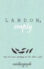 Landon, Empty by mockingjayde