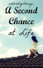 A Second Chance at Life by naturallystrange_