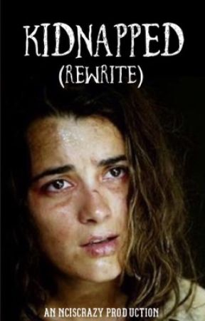 Kiddnaped (Rewrite)  by NCIScrazy