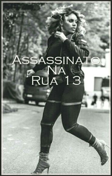 Assassinato Na Rua 13
