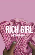 RICH GIRL • Lucas Friar by 1-800-GET-BENT