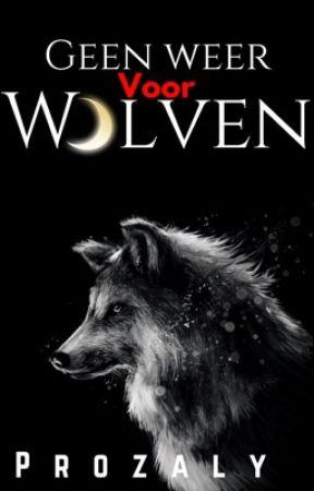 Geen weer voor Wolven by Prozaly