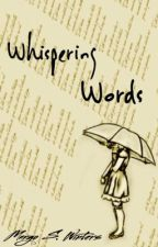 Whispering Words by WinterReader0917