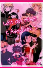 Lost Our Minds Adrinette  by kittyloveroneoone