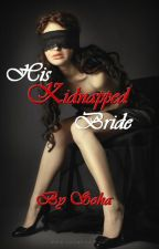 His Kidnapped Bride by darkeyes11